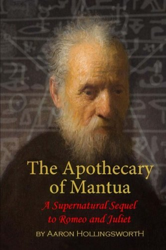 The Apothecary of Mantua: A Supernatural Sequel: Hollingsworth, Aaron