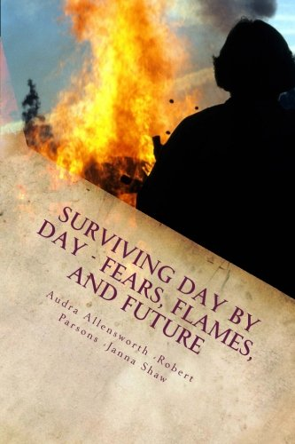 9781511618441: Surviving Day By Day - Fears, Flames, and Future: Volume 2