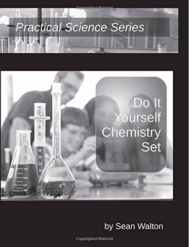 9781511618502: Do It Yourself Chemistry Set: Volume 1 (Practical Science Series)