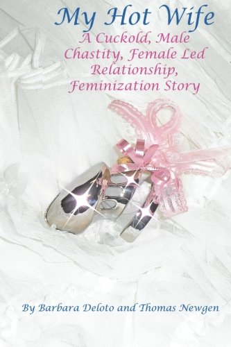 9781511618786: My Hot Wife - A Cuckold, Male Chastity, Female Led Relationship, Feminization Story