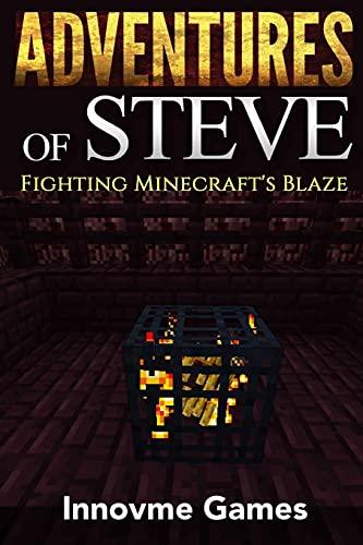 9781511618977: Adventures of Steve: Fighting Minecraft's Blaze
