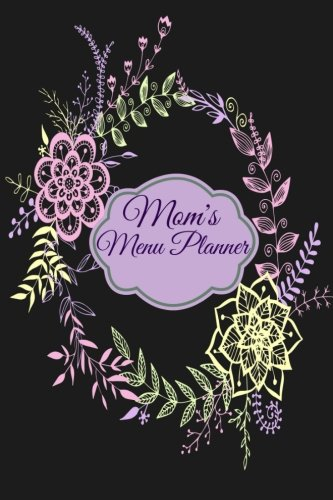 Mom's Menu Planner (Meal Planning Made Easy): Creative Planners