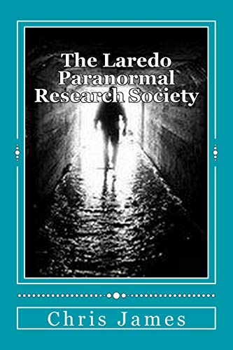 9781511621045: The Laredo Paranormal Research Society.