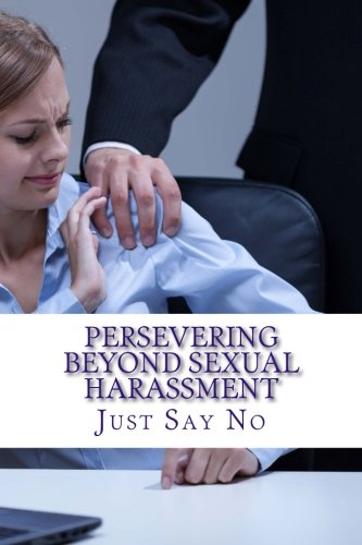 9781511621342: Persevering Beyond Sexual Harassment: Strategies for overcoming sexual harassment in the workplace