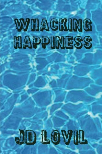 9781511622035: Whacking Happiness: A How-To Guide