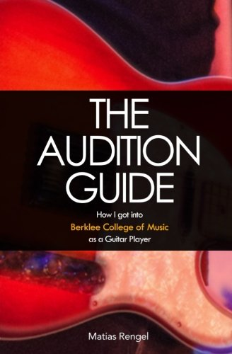 9781511622103: The Audition Guide: How I got into Berklee College of Music as a Guitar Player