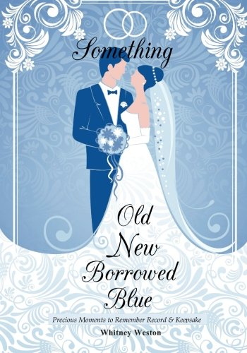 9781511624398: Something Old New Borrowed Blue: Precious Moments to Remember Record & Keepsake