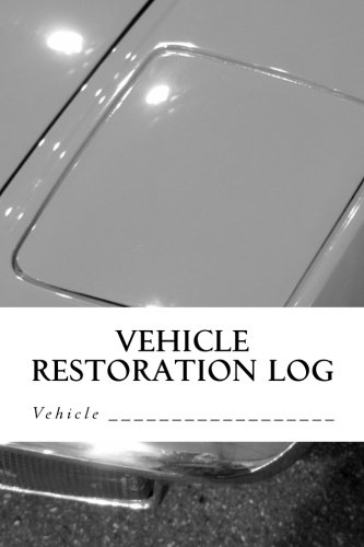 9781511624954: Vehicle Restoration Log: Vehicle Cover 8 (S M Car Journals)