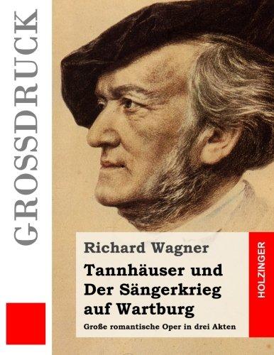 9781511625722: Tannhäuser und Der Sängerkrieg auf Wartburg (Großdruck): Große romantische Oper in drei Akten