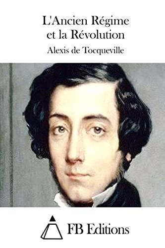 9781511626835: L'Ancien Régime et la Révolution (French Edition)
