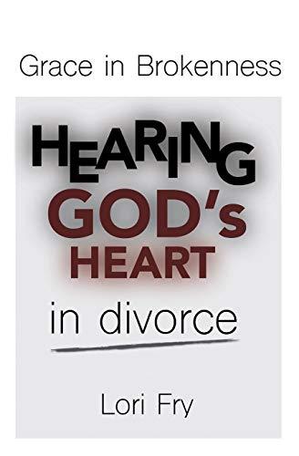 9781511627573: Grace in Brokenness: Hearing God's Heart in divorce