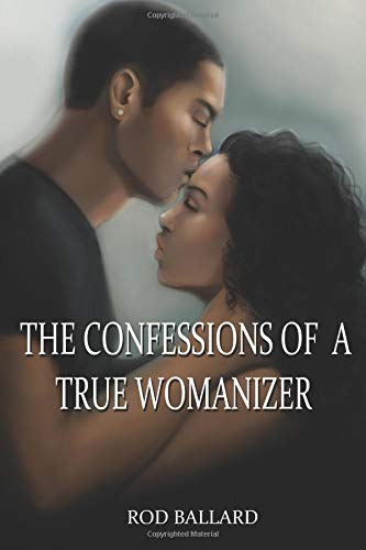 9781511627795: The Confessions of a True Womanizer