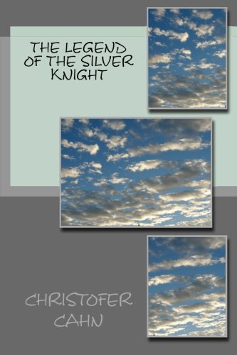 9781511627832: The Legend Of The Silver Knight