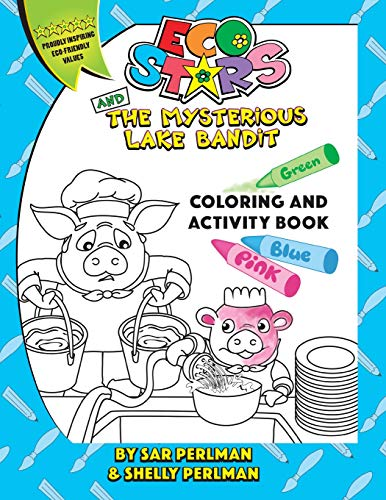 9781511627993: Eco Stars and The Mysterious Lake Bandit COLORING and ACTIVITY Book: A fun and adventurous story that teaches why it's important to conserve water and ... Stars Coloring and Activity Books) (Volume 1)