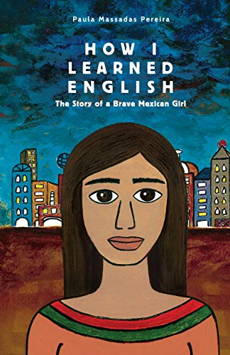 9781511629133: How I Learned English: The Story of a Brave Mexican Girl