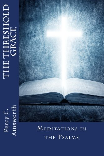 9781511629607: The Threshold Grace: Meditations in the Psalms