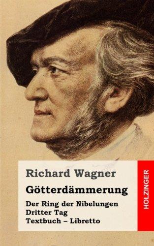 Götterdämmerung: Der Rind der Nibelungen. Dritter Tag.: Wagner, Richard