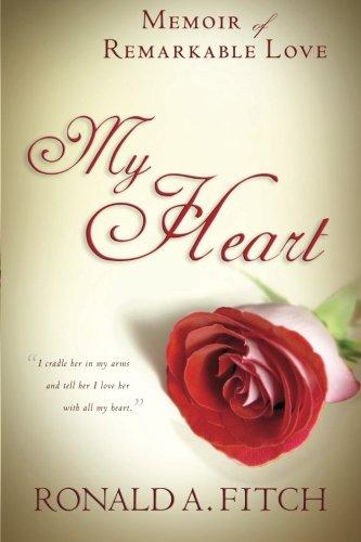 9781511630221: My Heart: Memoir of Remarkable Love
