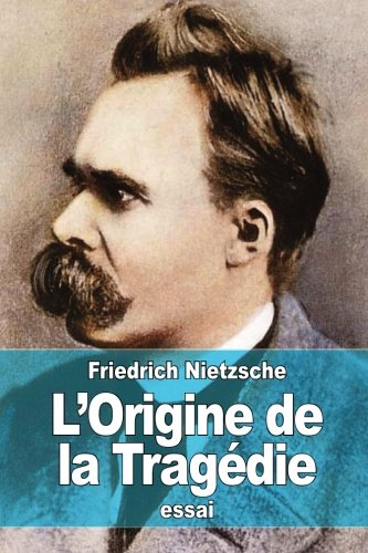 9781511630672: L'Origine de la Tragédie (French Edition)