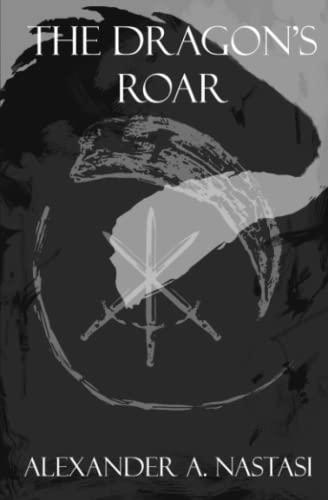 9781511631402: The Dragon's Roar (The Dragon's Roar Trilogy, Book 1)