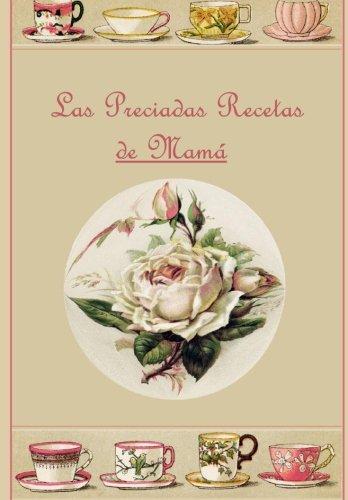 9781511631662: Las Preciadas Recetas de Mamá (Spanish Edition)