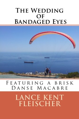 9781511631891: The Wedding of Bandaged Eyes: Featuring a brisk Danse Macabre