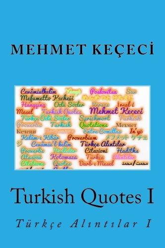 9781511632331: Turkish Quotes I: Türkçe Alıntılar I (Series of Proverbs From the Past) (Volume 1) (Turkish Edition)