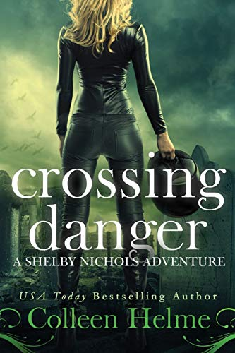 9781511632454: Crossing Danger: A Shelby Nichols Adventure (Volume 7)