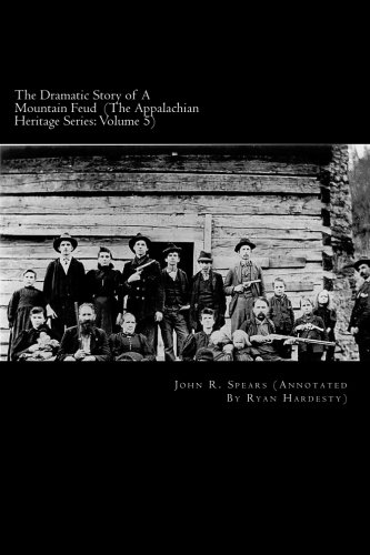 9781511632607: The Dramatic Story of A Mountain Feud: Annotated Edition (The Appalachian Heritage Series) (Volume 5)
