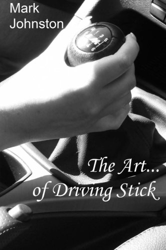 9781511632829: The Art of Driving Stick