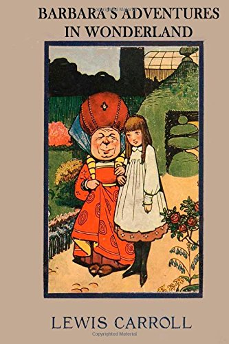 """9781511633062: Barbara's Adventures in Wonderland: The literary classic """"Alice's Adventures in Wonderland"""" with your child as the main character"""