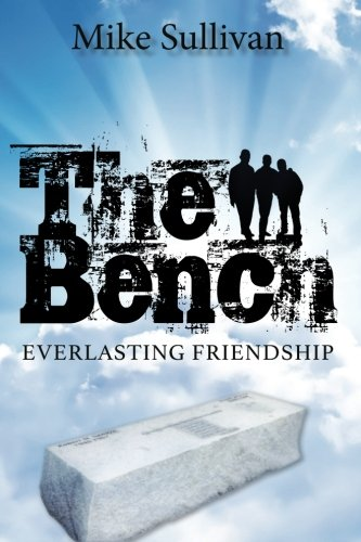 9781511633369: The Bench: Everlasting Friendship