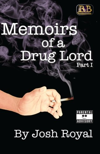 9781511634397: Memoirs of a Drug Lord: -Part I- Memoir-Novel (Volume 1)