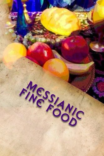 9781511634878: Messianic Fine Food: for healthy living