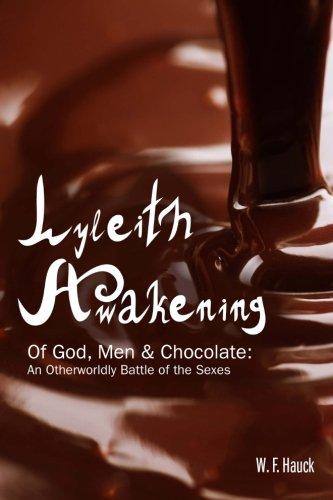 9781511635219: Lyleith Awakening: Of God Men & Chocolate