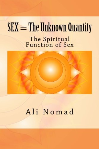9781511635226: Sex = The Unknown Quantity: The Spiritual Function of Sex