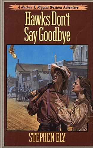 9781511636186: Hawks Don't Say Goodbye (Nathan T. Riggins Western Adventure) (Volume 6)