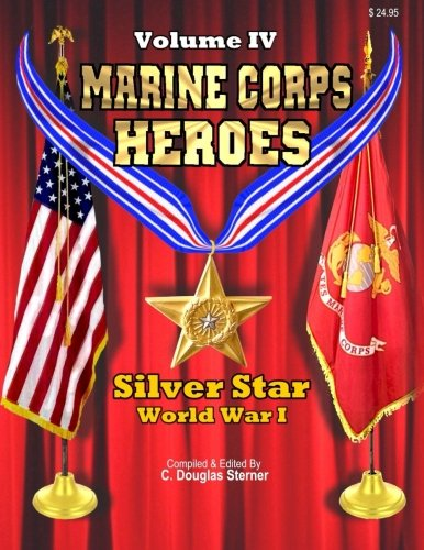 9781511636728: Marine Corps Heroes: Silver Star (World War I) (Volume 4)