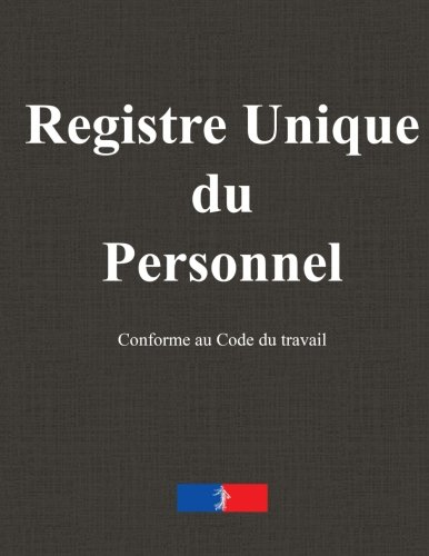 9781511637879: Registre unique du personnel (French Edition)