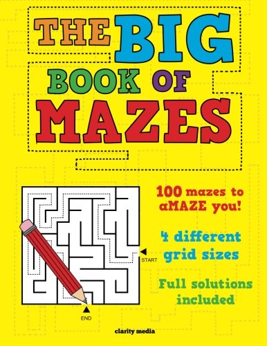 9781511638418: The Big Book Of Mazes: 100 mazes to amaze you! Featuring 4 different grid sizes and full solutions.