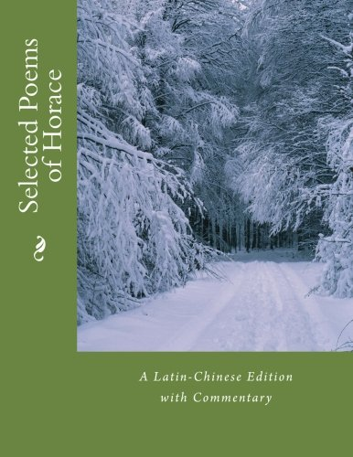 9781511639385: Selected Poems of Horace: A Latin-Chinese Edition with Commentary