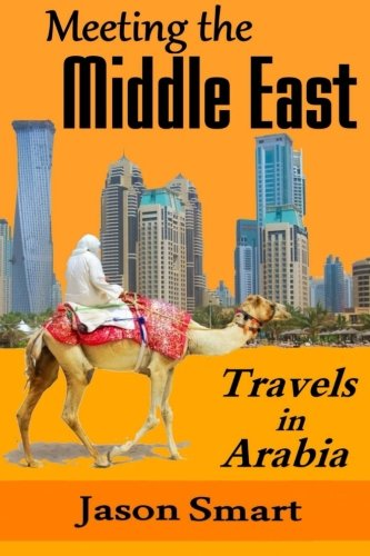 9781511639736: Meeting the Middle East: Travels in Arabia
