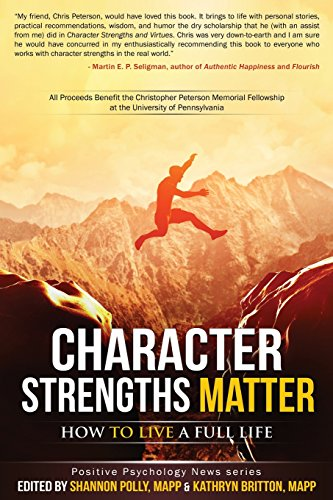 9781511641647: Character Strengths Matter: How to Live a Full Life (Positive Psychology News)
