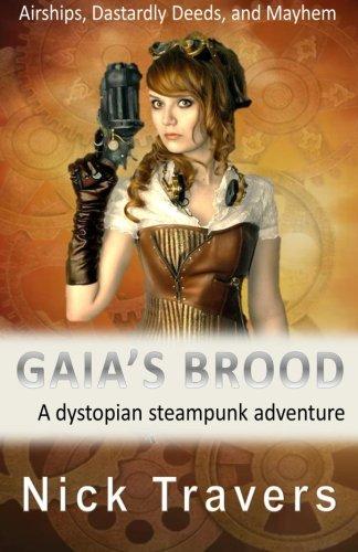 9781511642446: Gaia's Brood: A dystopian steampunk adventure