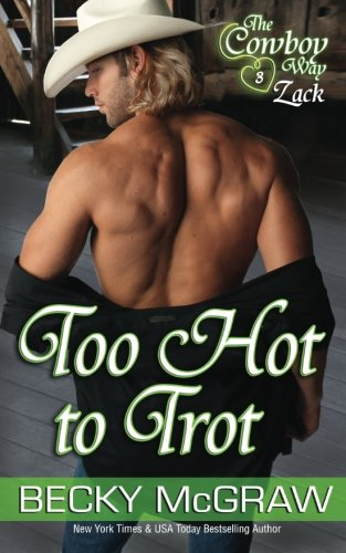 9781511642477: Too Hot To Trot (#3, Cowboy Way) (Volume 3)