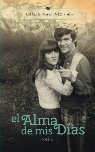 El Alma de MIS Dias (Paperback): Amalia Martinez