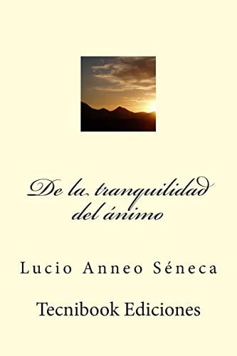 de La Tranquilidad del Animo (Paperback): Lucius Annaeus Seneca