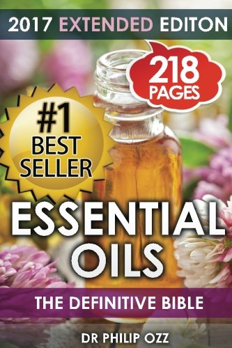 9781511643641: Essential Oils: The Definitive Bible: (Aromatherapy, Stress Relief , Enhancing Life, Beauty, Youth, Energy)