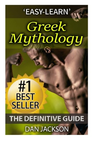 Greek Mythology: The Definitive Guide: Titans, Zeus, Hercules, Ancient Greece, Greek Gods, Athena, ...