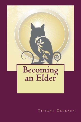 9781511643931: Becoming an Elder: Answering the Call for the Next Stage of Development